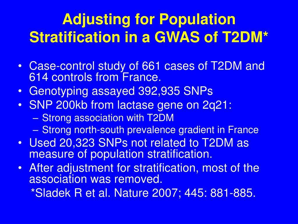Adjusting for Population Stratification in a GWAS of T2DM*