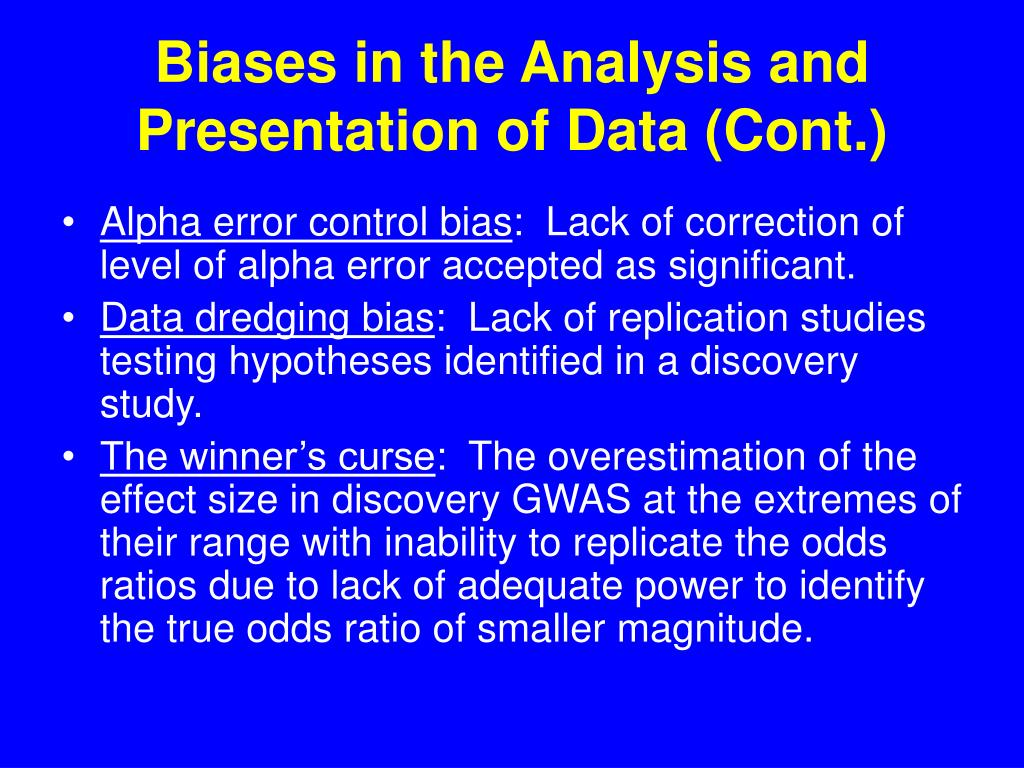Biases in the Analysis and Presentation of Data (Cont.)
