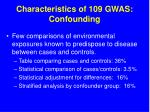 characteristics of 109 gwas confounding