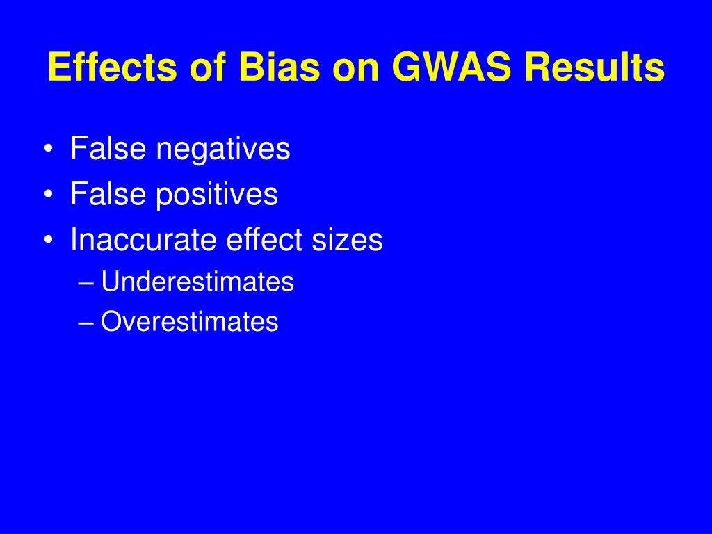 Effects of Bias on GWAS Results