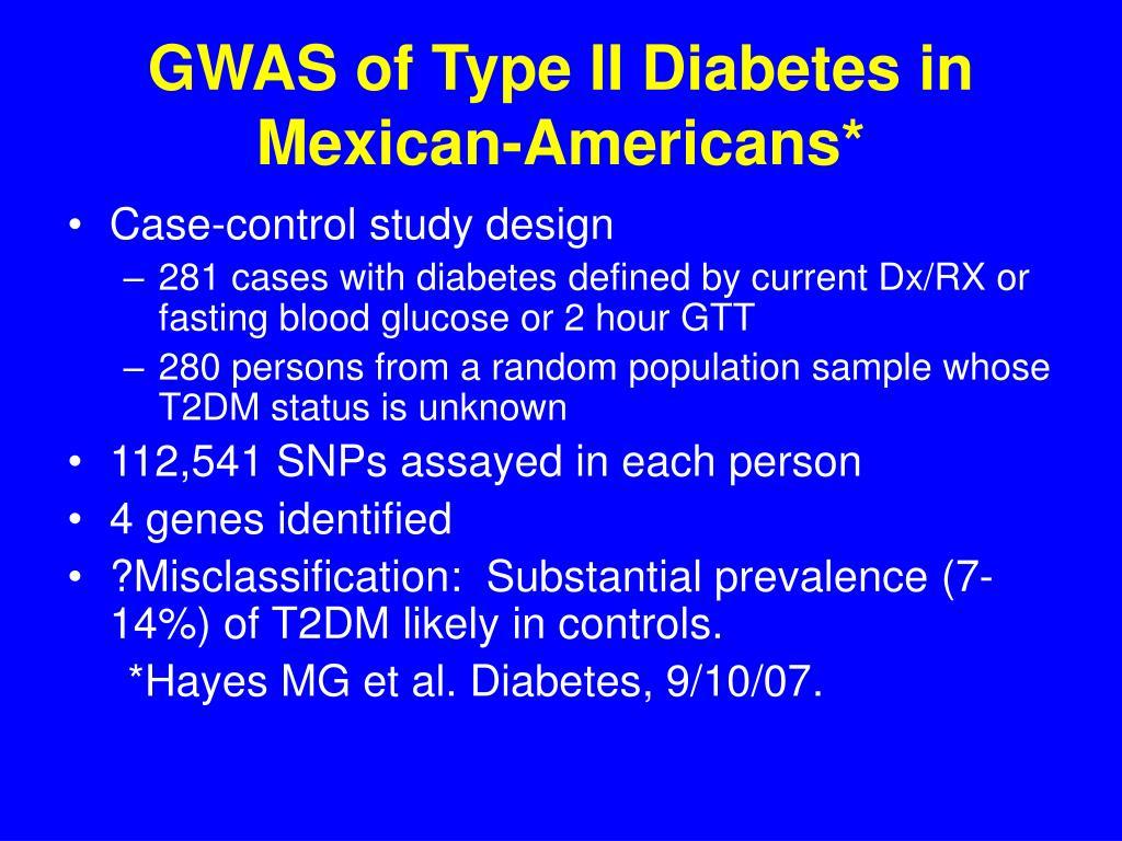 GWAS of Type II Diabetes in Mexican-Americans*