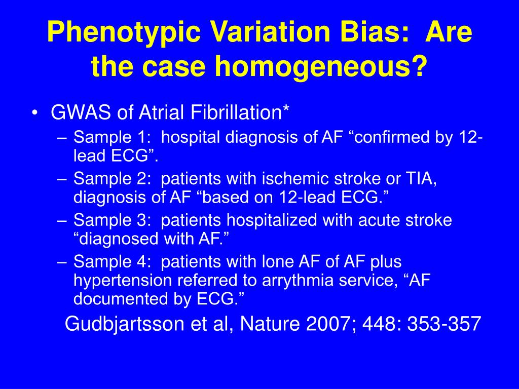 Phenotypic Variation Bias:  Are the case homogeneous?