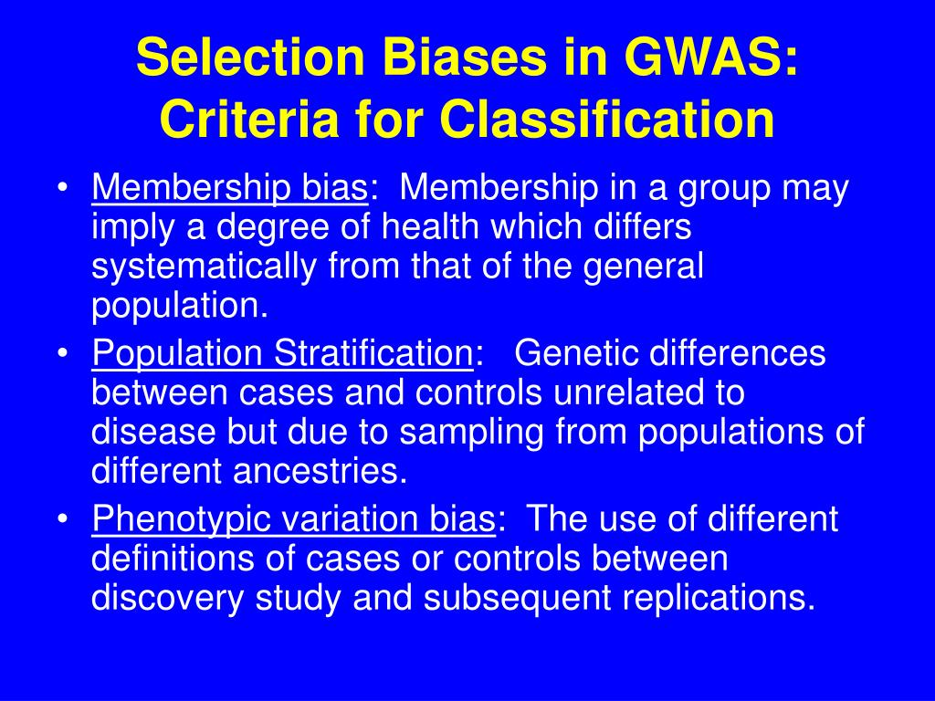 Selection Biases in GWAS:   Criteria for Classification