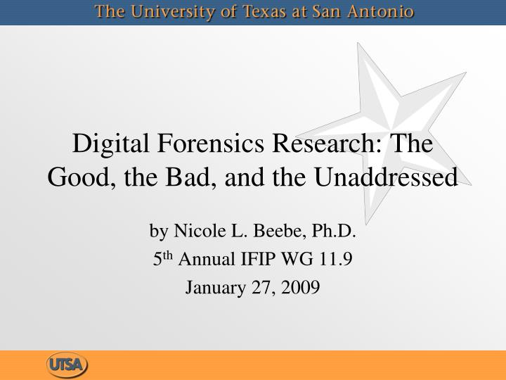 Digital forensics research the good the bad and the unaddressed