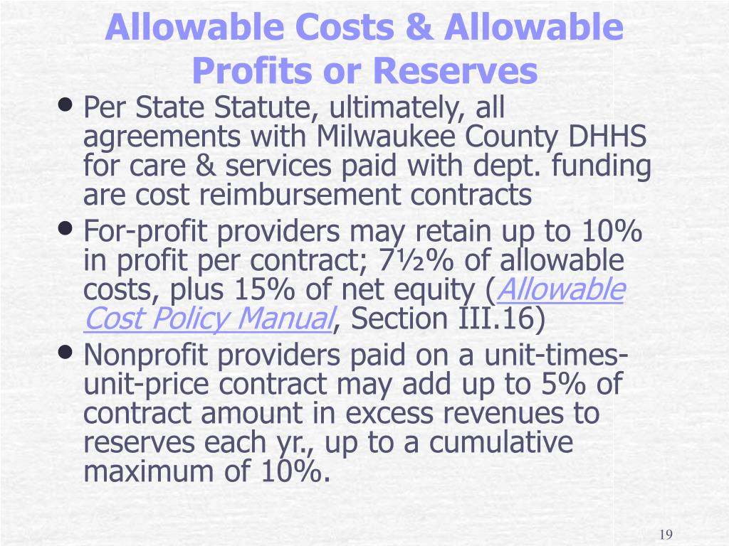 Per State Statute, ultimately, all agreements with Milwaukee County DHHS for care & services paid with dept. funding are cost reimbursement contracts