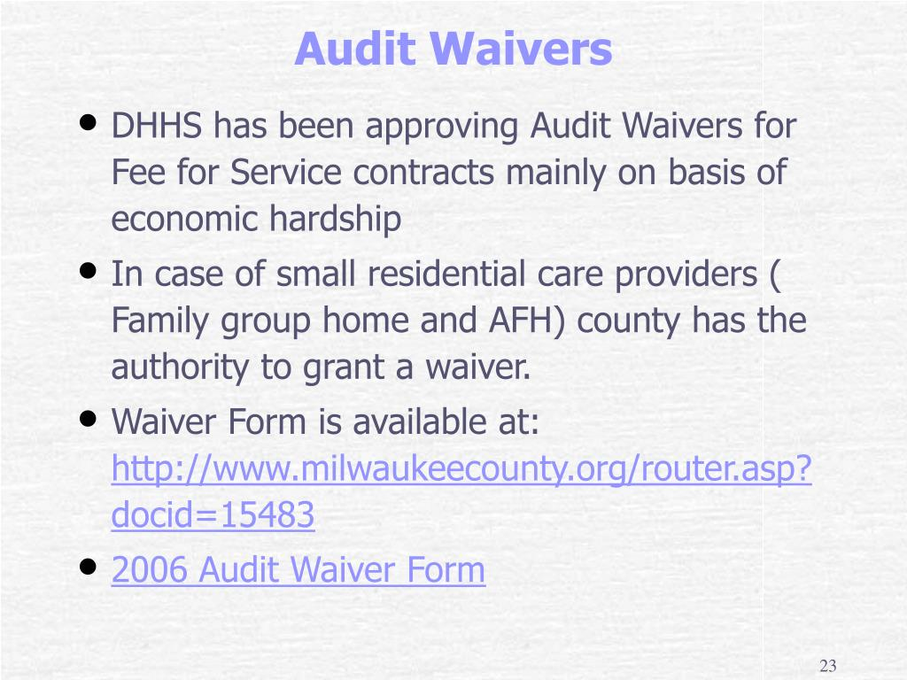 DHHS has been approving Audit Waivers for Fee for Service contracts mainly on basis of economic hardship