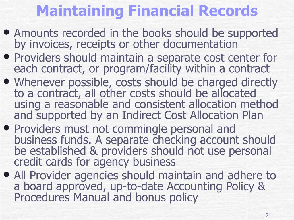 Amounts recorded in the books should be supported by invoices, receipts or other documentation