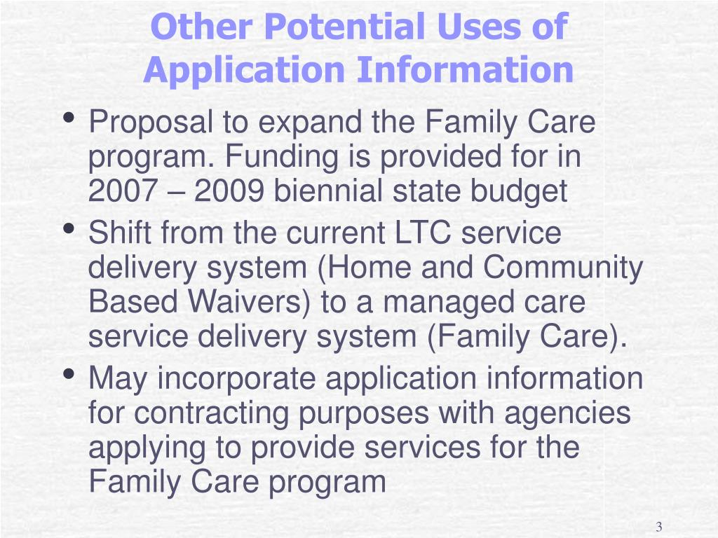 Proposal to expand the Family Care program. Funding is provided for in 2007 – 2009 biennial state budget