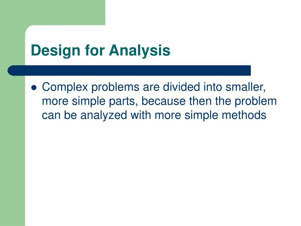 Design for Analysis