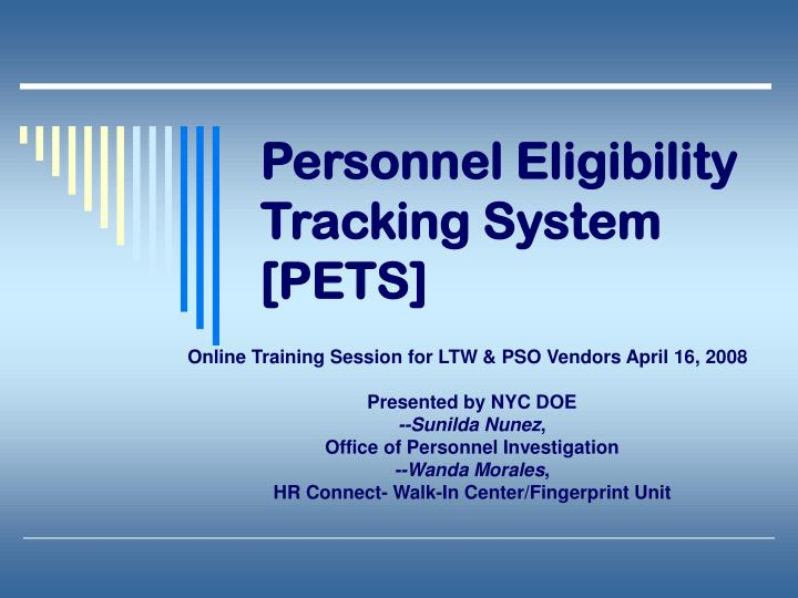 Personnel eligibility tracking system pets