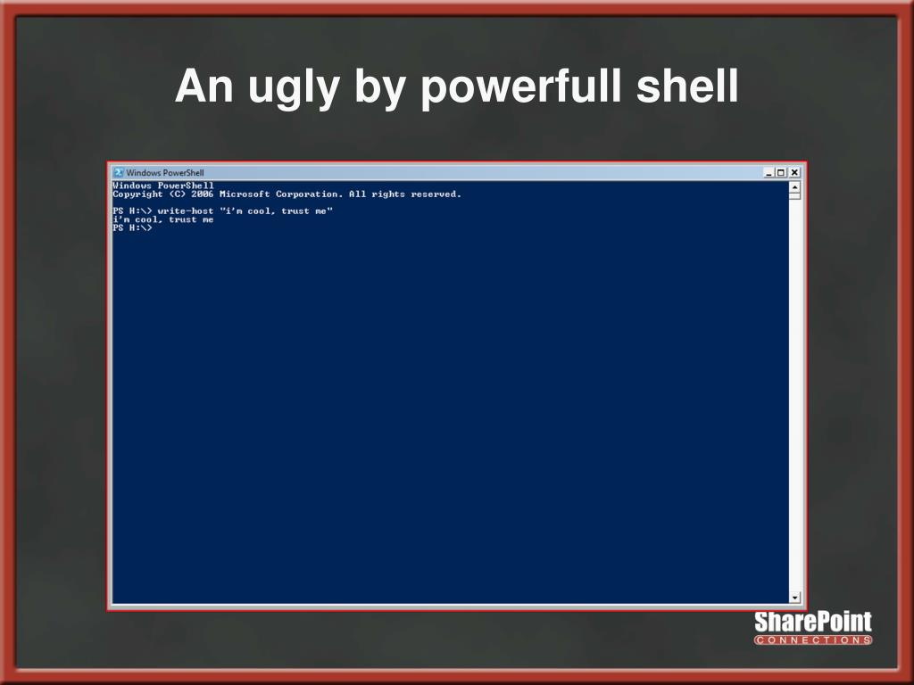 An ugly by powerfull shell