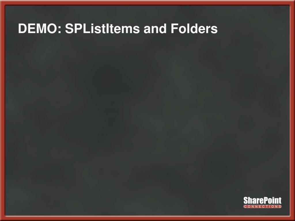DEMO: SPListItems and Folders