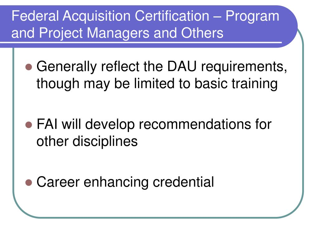 Federal Acquisition Certification – Program and Project Managers and Others
