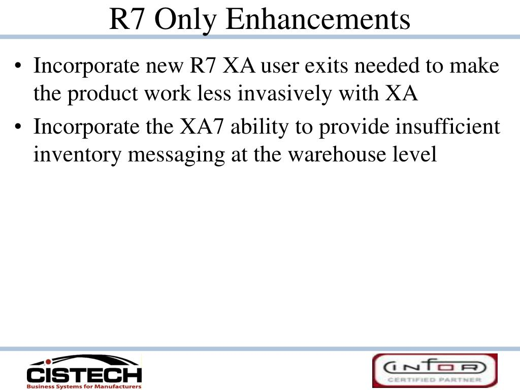 R7 Only Enhancements