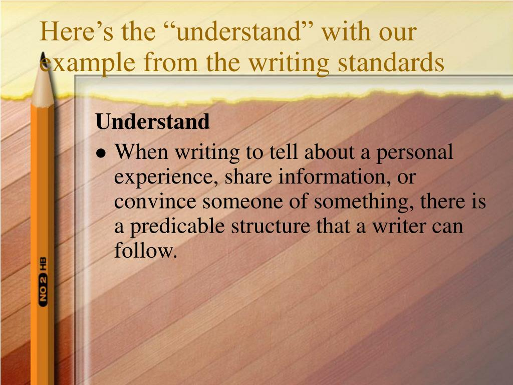 "Here's the ""understand"" with our example from the writing standards"