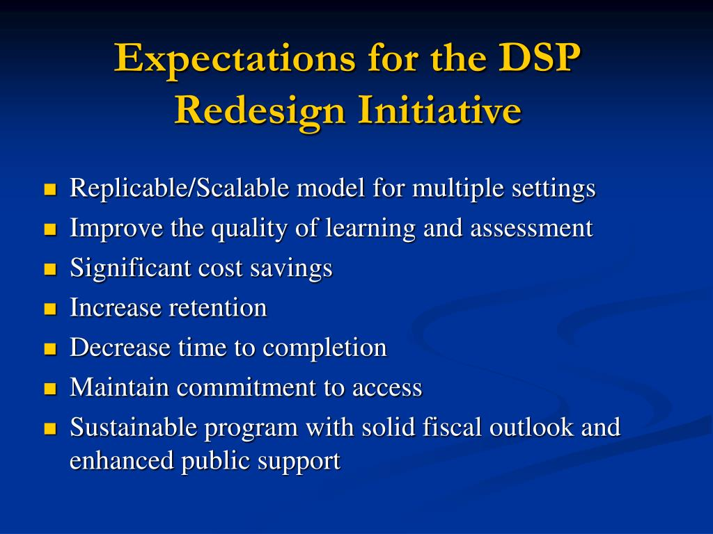 Expectations for the DSP Redesign Initiative