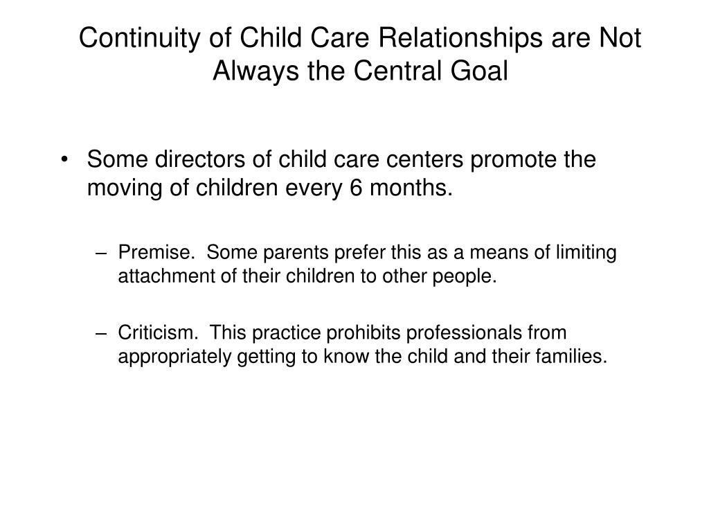 Continuity of Child Care Relationships are Not Always the Central Goal