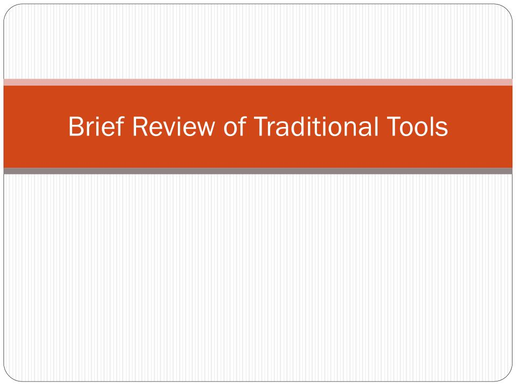Brief Review of Traditional Tools