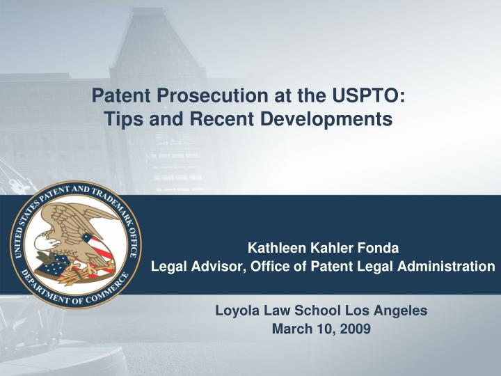 Patent prosecution at the uspto tips and recent developments l.jpg