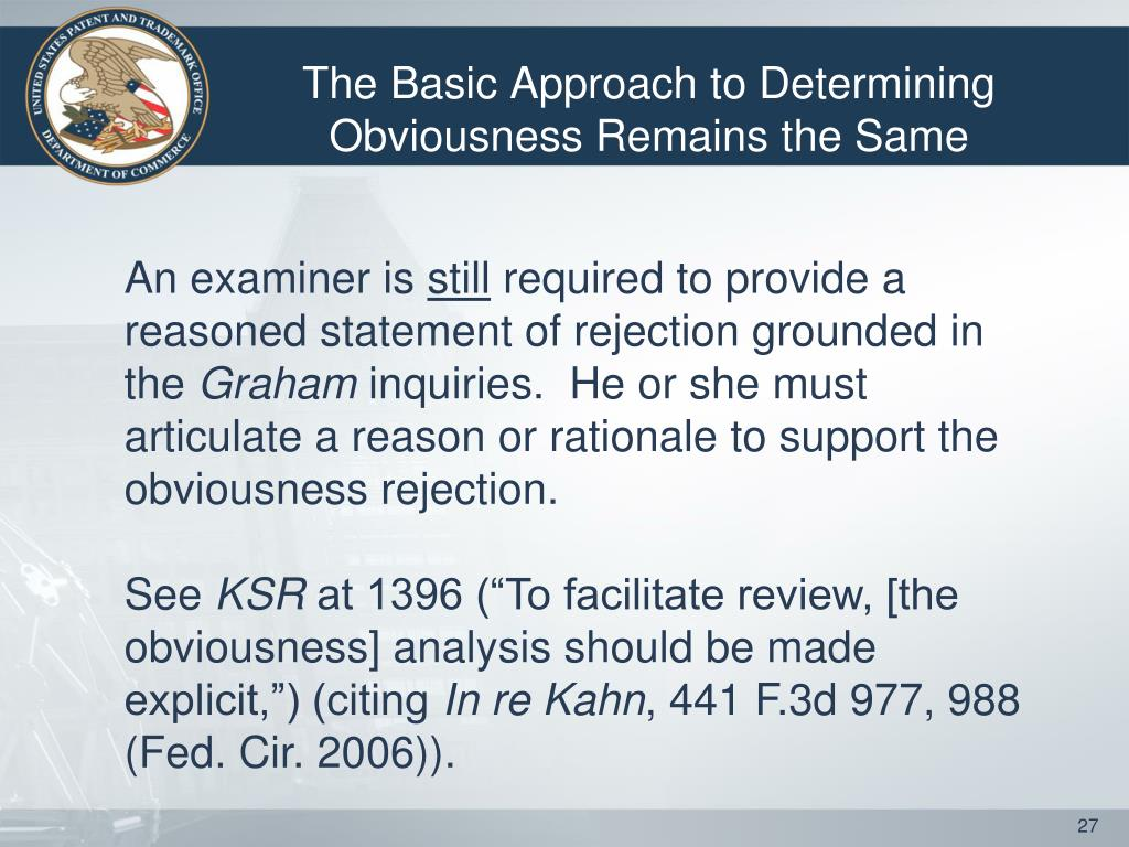 The Basic Approach to Determining Obviousness Remains the Same