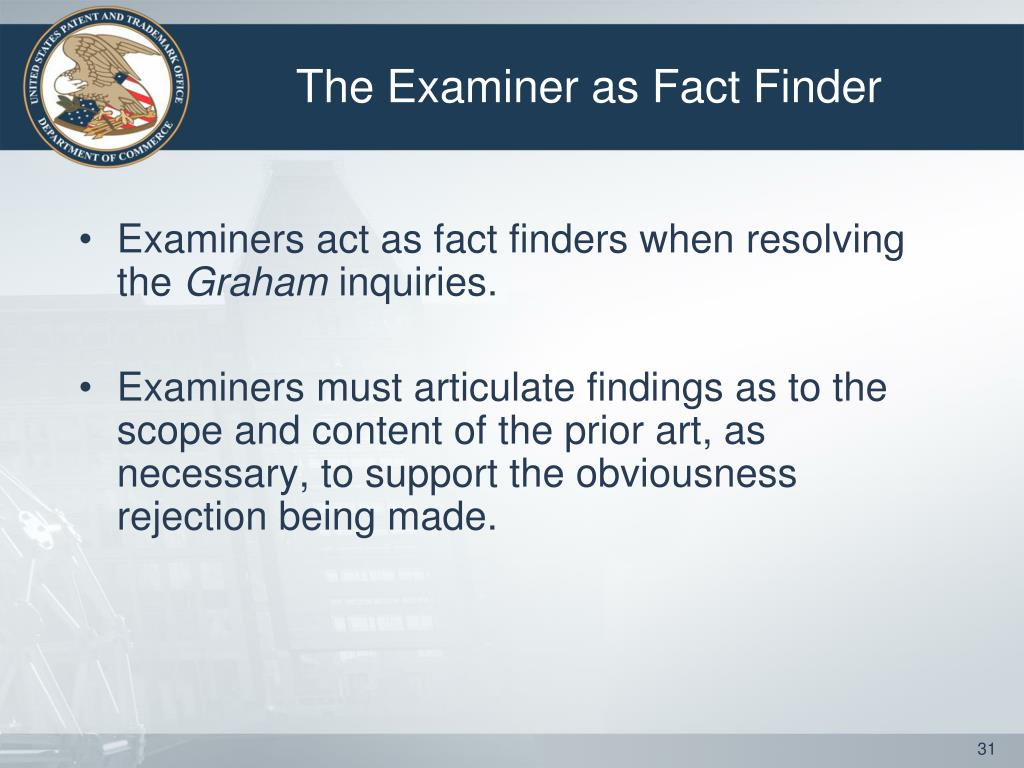 The Examiner as Fact Finder