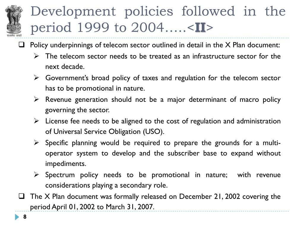 Development policies followed in the period 1999 to 2004…..<