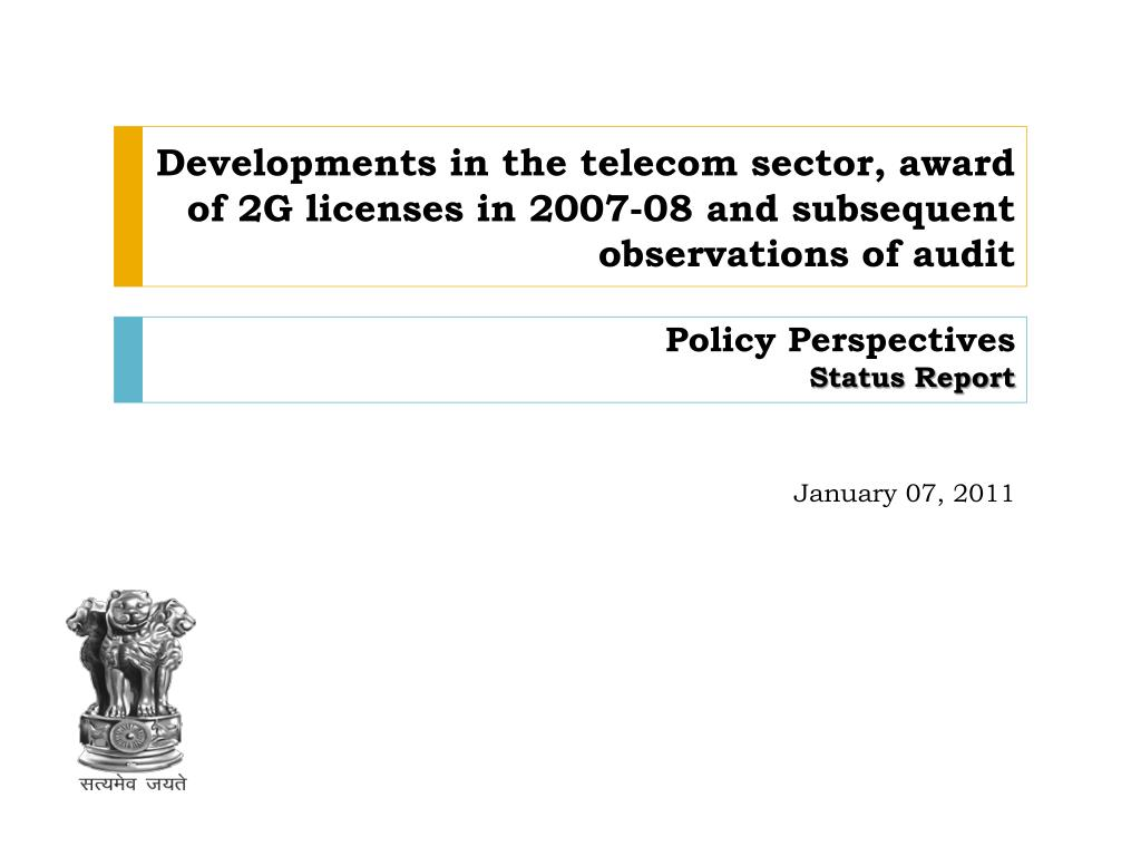 Developments in the telecom sector, award of 2G licenses in 2007-08 and subsequent observations of audit