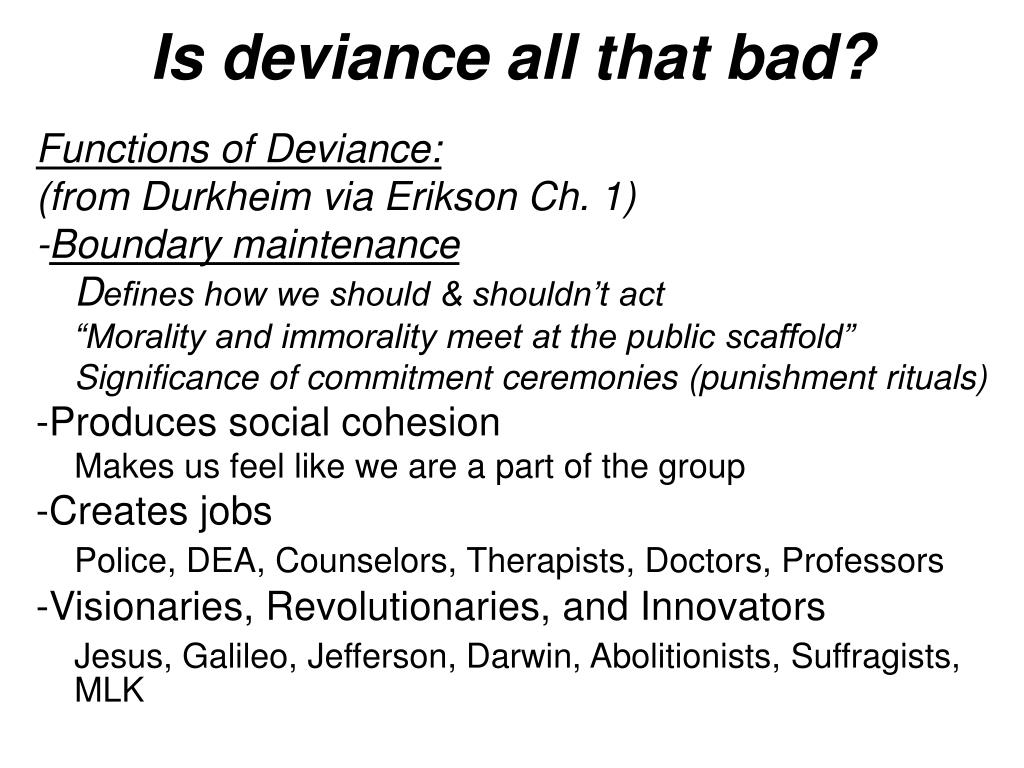 Is deviance all that bad?