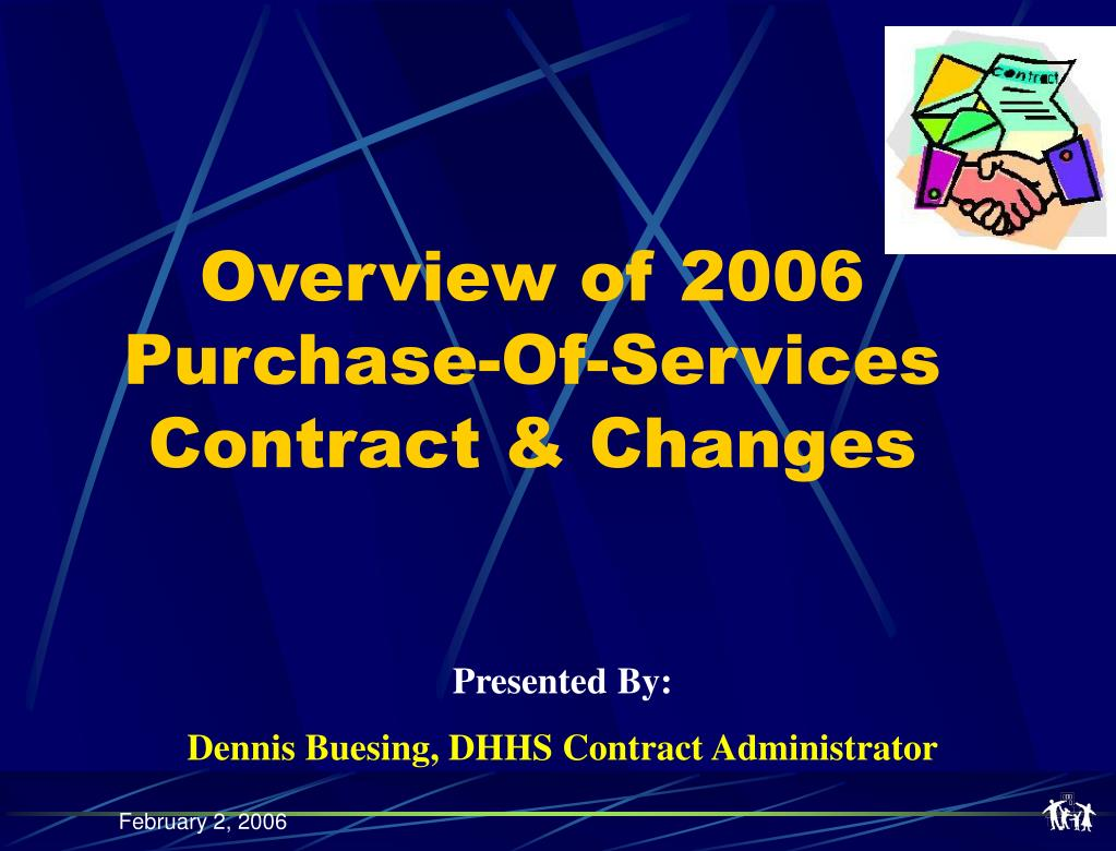 Overview of 2006 Purchase-Of-Services Contract & Changes