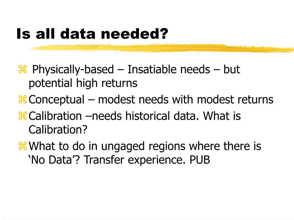 Is all data needed?