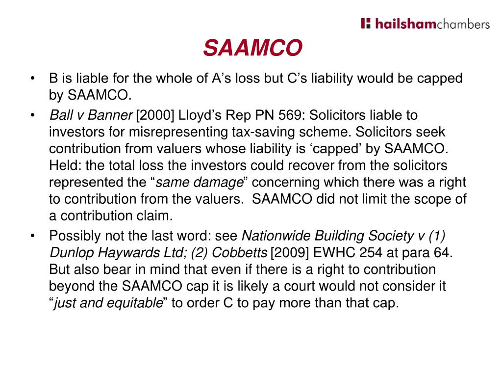 B is liable for the whole of A's loss but C's liability would be capped by SAAMCO.