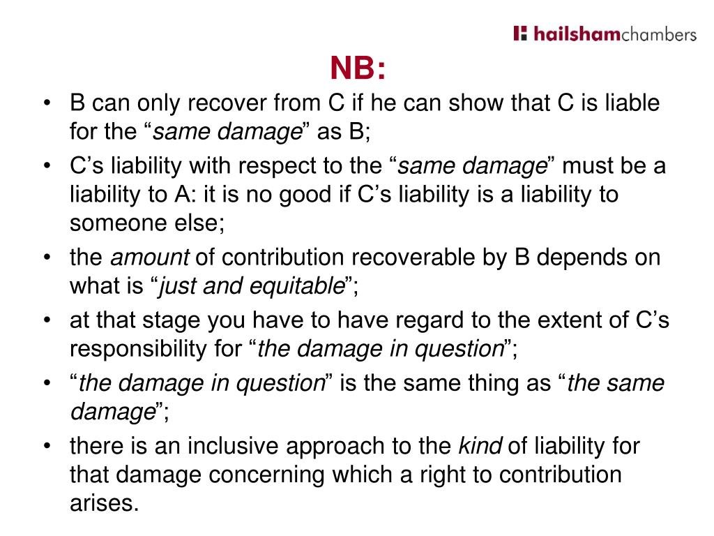 B can only recover from C if he can show that C is liable for the ""