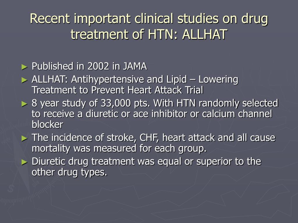 Recent important clinical studies on drug treatment of HTN: ALLHAT