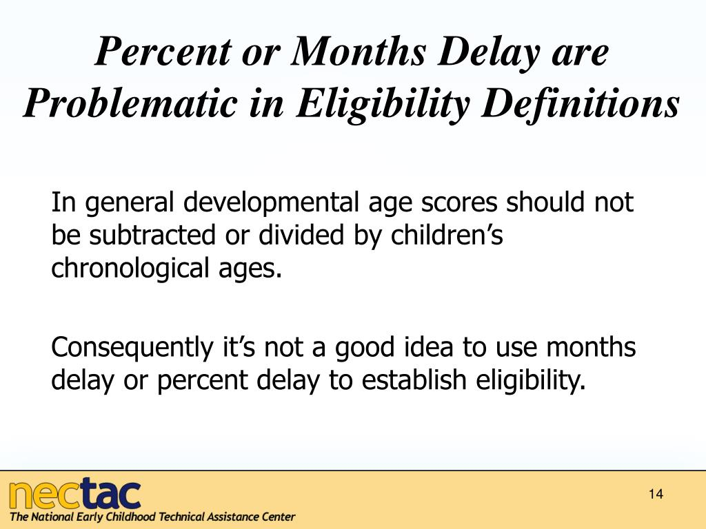 Percent or Months Delay are Problematic in Eligibility Definitions