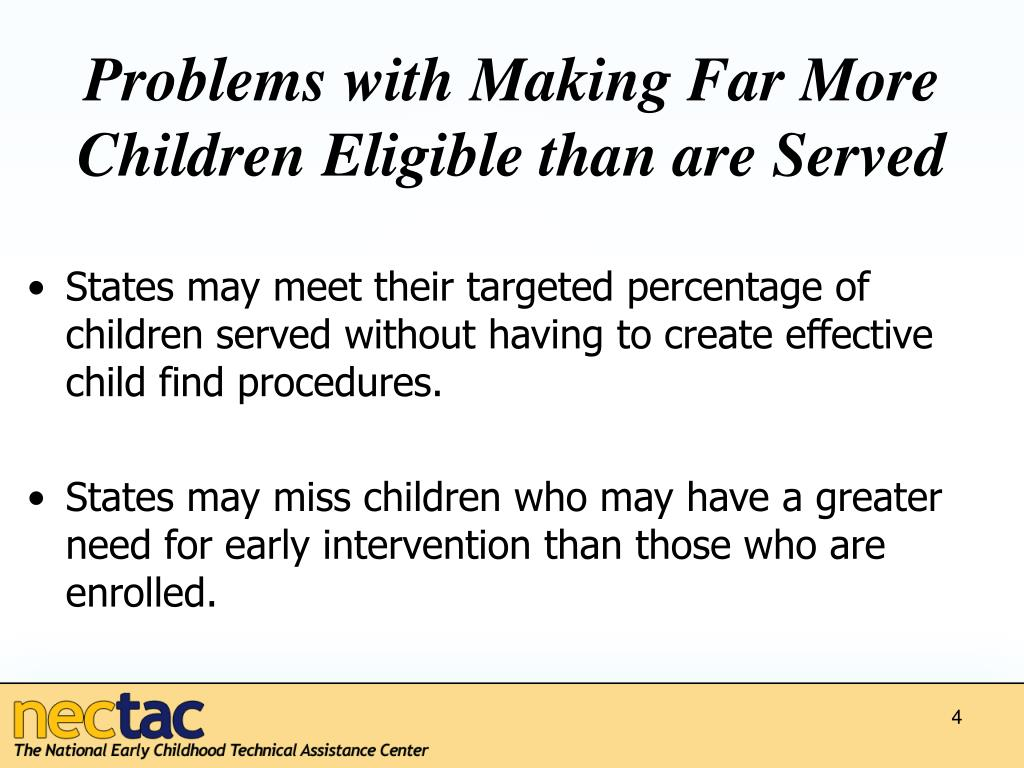 Problems with Making Far More Children Eligible than are Served