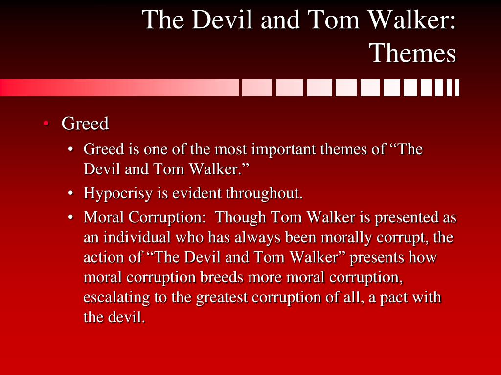 The Devil and Tom Walker:  Themes