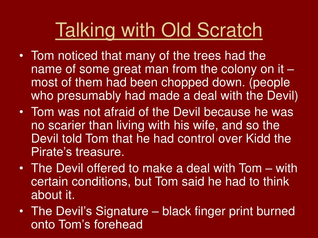 Talking with Old Scratch
