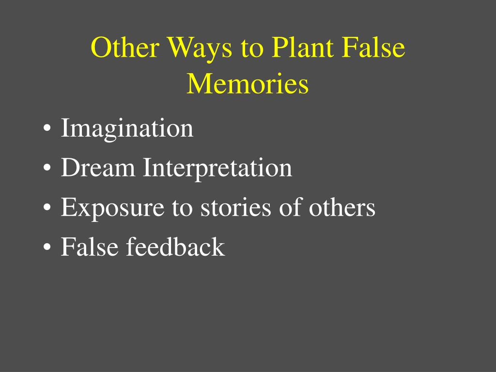 Other Ways to Plant False Memories