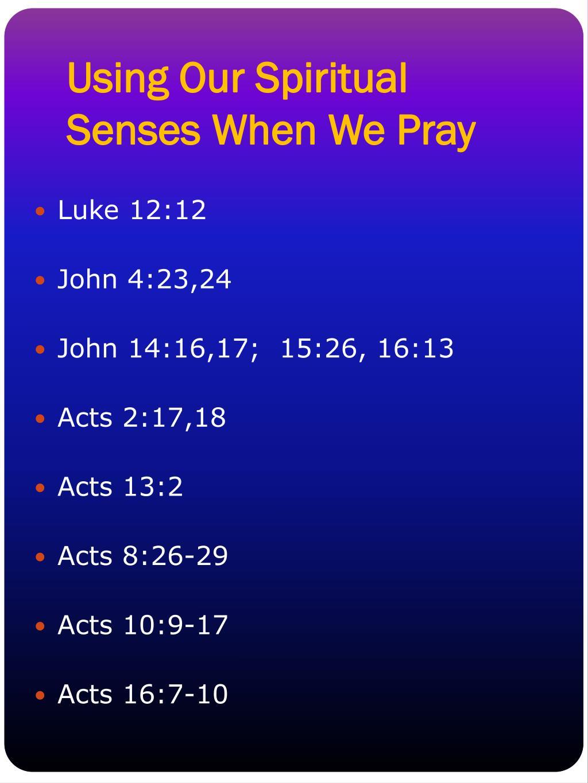 Using Our Spiritual Senses When We Pray