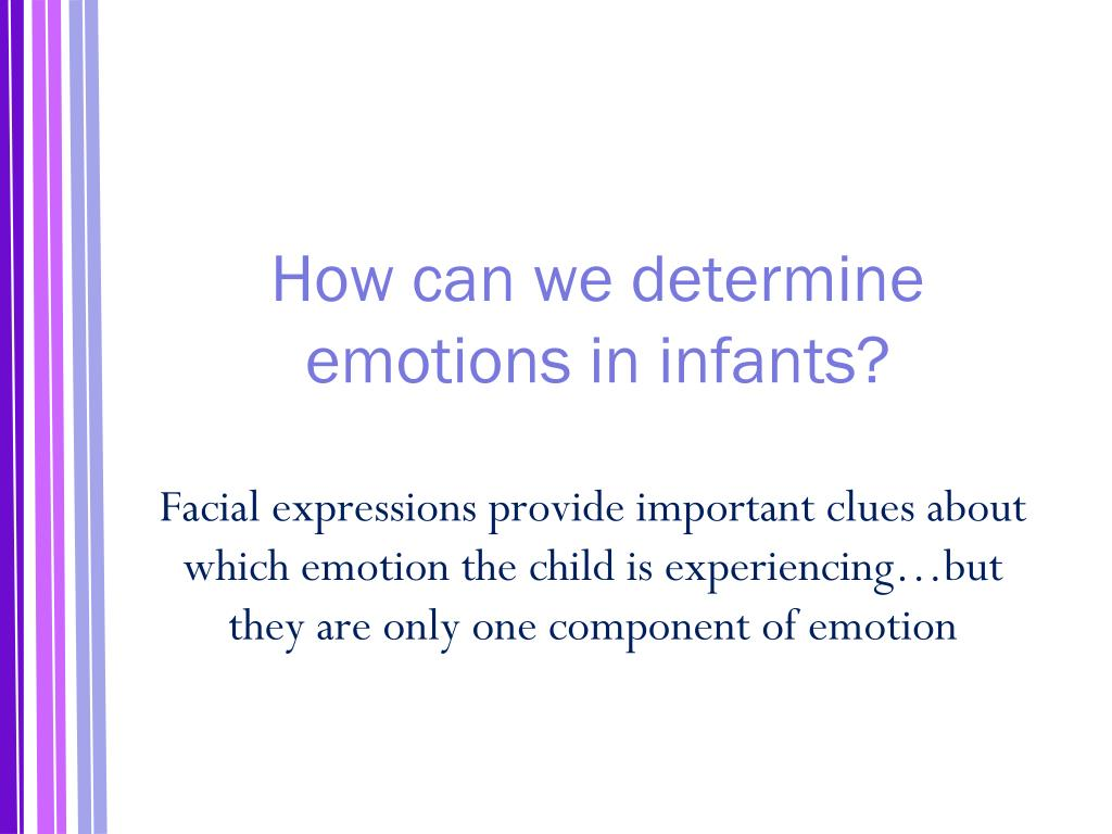 How can we determine emotions in infants?