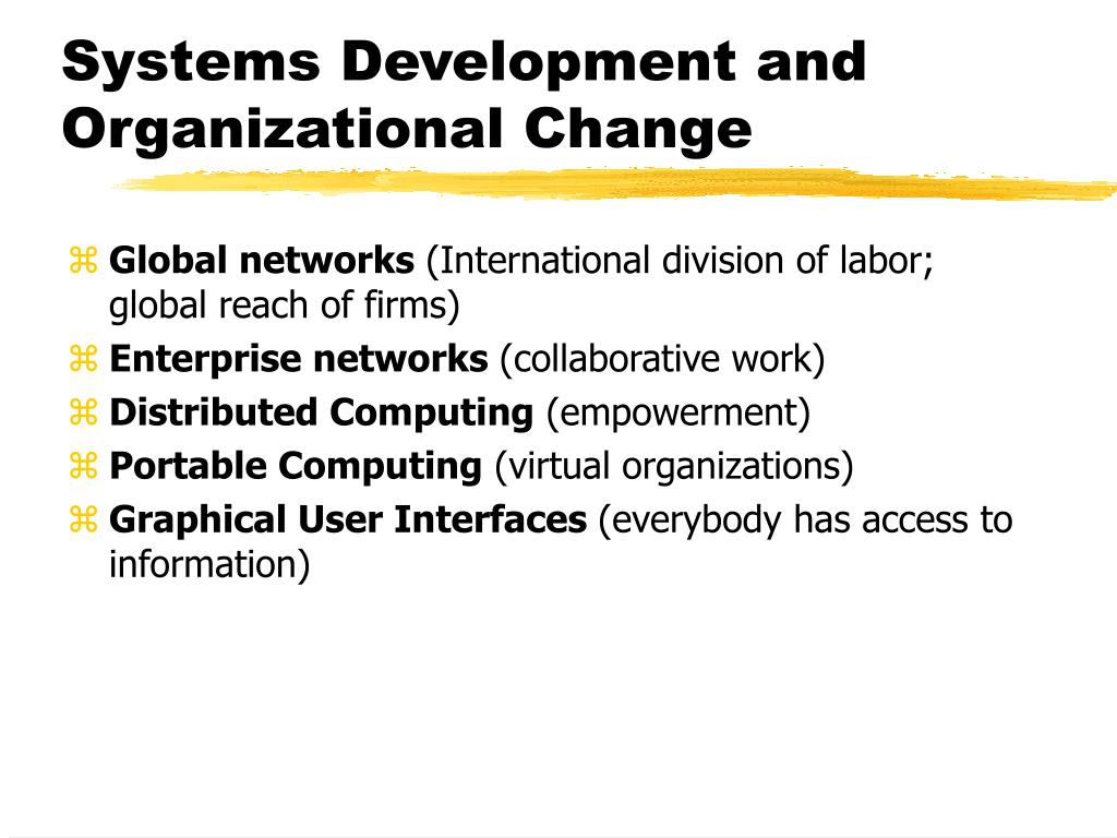 Systems Development and Organizational Change