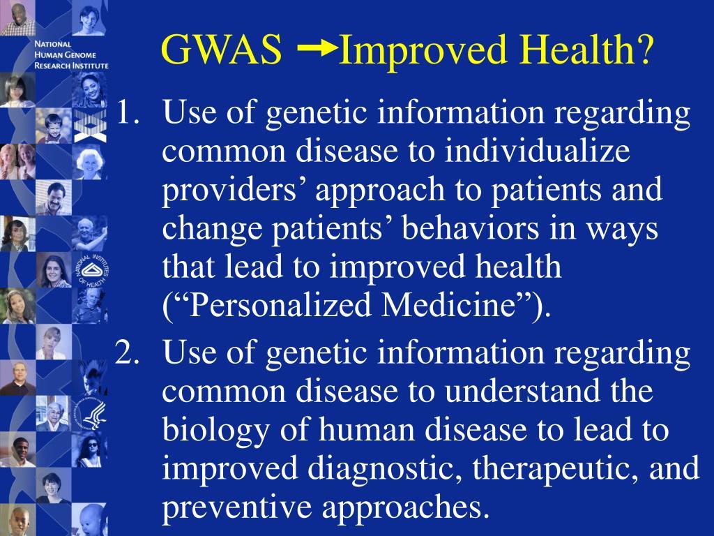 GWAS     Improved Health
