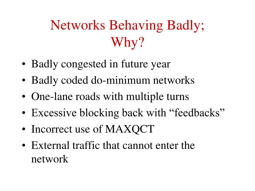 Networks Behaving Badly;       Why?