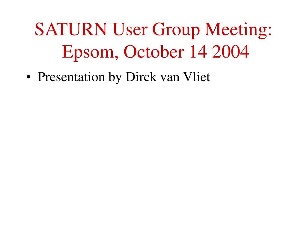 SATURN User Group Meeting: