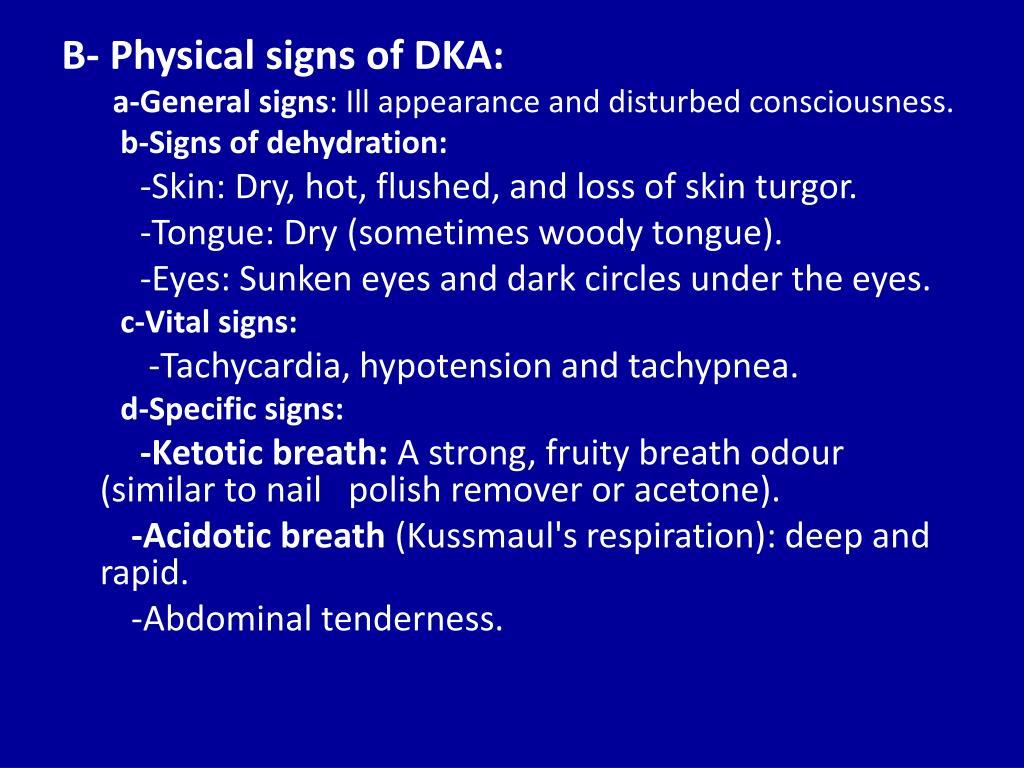 B- Physical signs of DKA:
