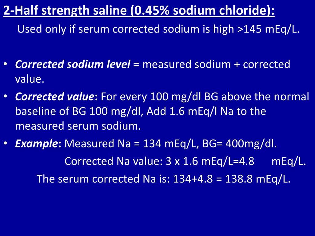 2-Half strength saline (0.45% sodium chloride):