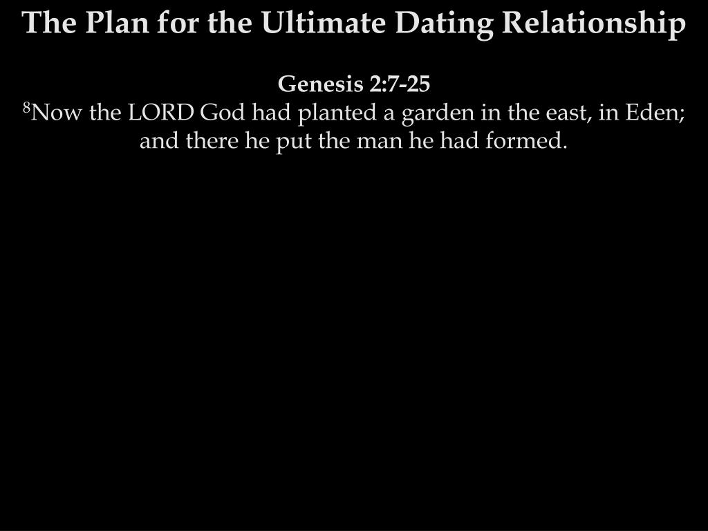 The Plan for the Ultimate Dating Relationship