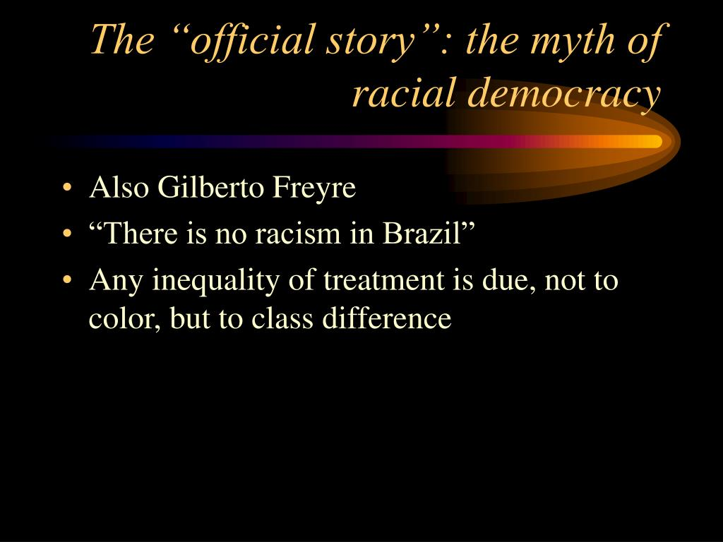 """The """"official story"""": the myth of racial democracy"""