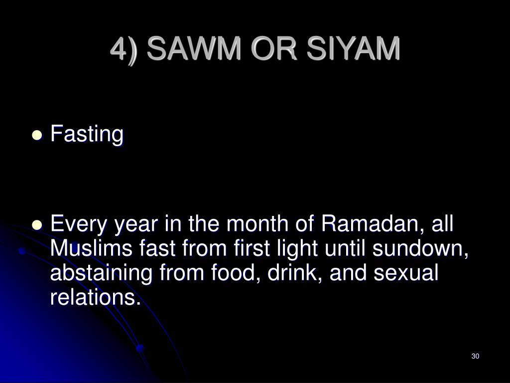4) SAWM OR SIYAM