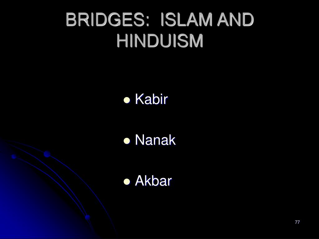 BRIDGES:  ISLAM AND HINDUISM